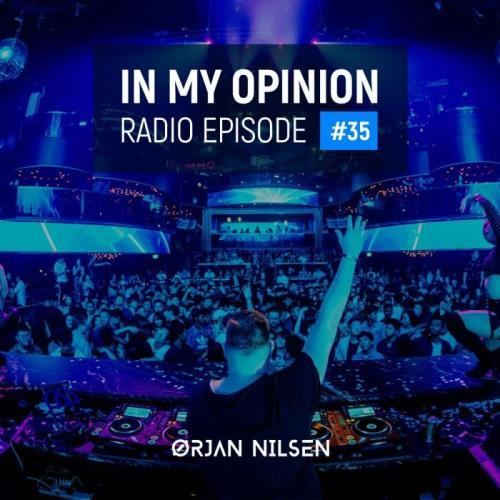 Ørjan Nilsen — In My Opinion Radio 035 (2021-07-21)