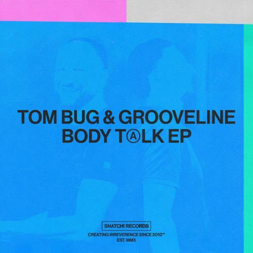 Tom Bug & Grooveline — Body Talk EP (2021)