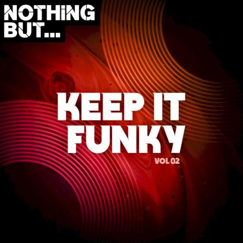 Nothing But... Keep It Funky, Vol 02 (2021)