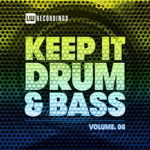 Keep It Drum & Bass, Vol. 08 (2021)