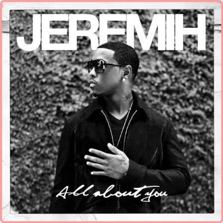 Jeremih - All About You (2010) Flac
