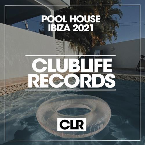 Pool House Ibiza 2021 (2021)