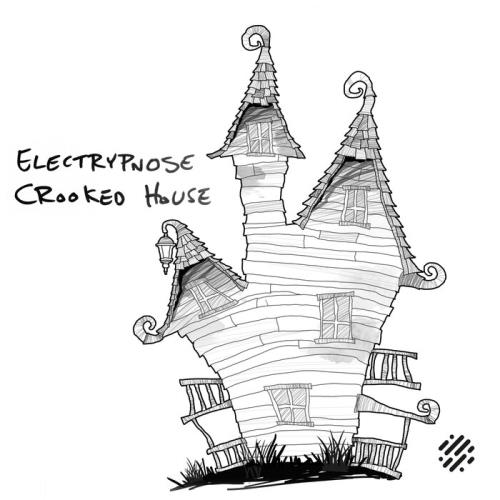 Electrypnose — Crooked House (2021)