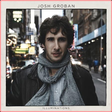Josh Groban - Illuminations (2010) Flac