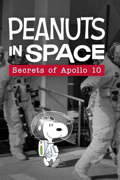 Peanuts In Space Secrets Of Apollo 10 (2019) [1080p] [WEBRip] [5 1] [YIFY]