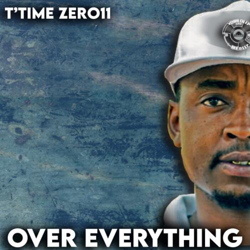 T'time Zer011 — Over Everything (2021)