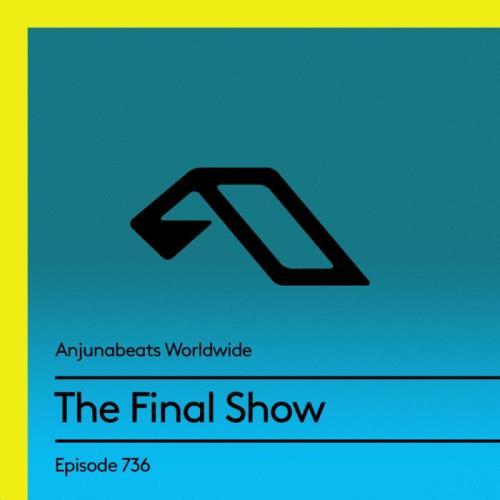 Anjunabeats Worldwide 736 - The Final Show (2021-07-26)