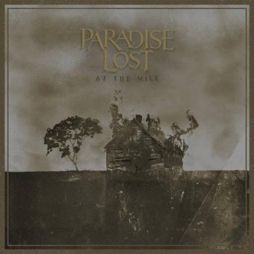 Paradise Lost - At The Mill (2021) FLAC