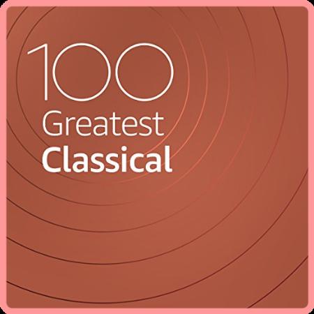 VA - 100 Greatest Classical (2021) Mp3 320kbps