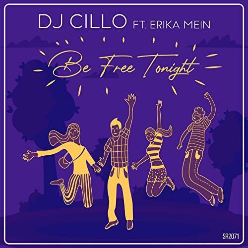 DJ CILLO feat Erika Mein - Be Free Tonight (2021)