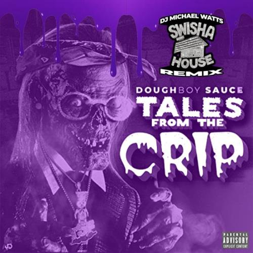 Doughboy Sauce — Tales From the Crip (Swishahouse Remix) (2021)