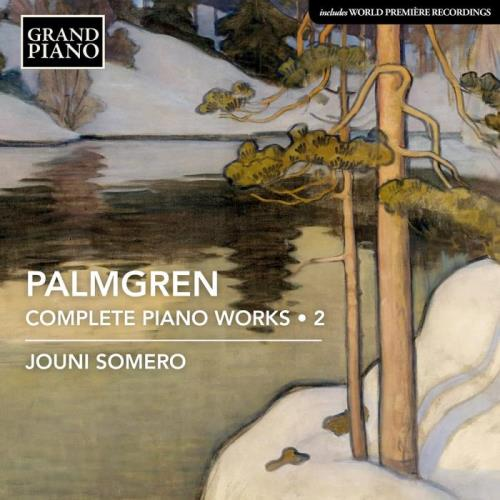 Jouni Somero — Palmgren: Complete Piano Works, Vol. 2 (2021)