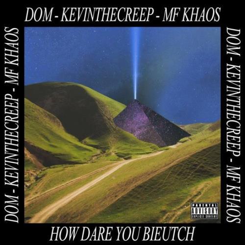 MF Khaos — How Dare You Bieutch (2021)