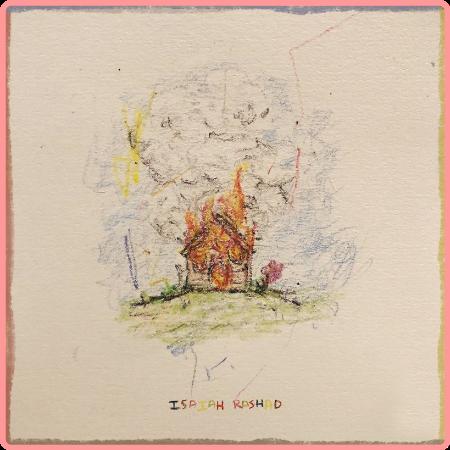Isaiah Rashad - The House Is Burning (2021) Mp3 320kbps