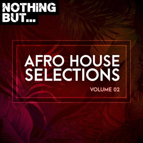 Nothing But... Afro House Selections, Vol. 02 (2021)