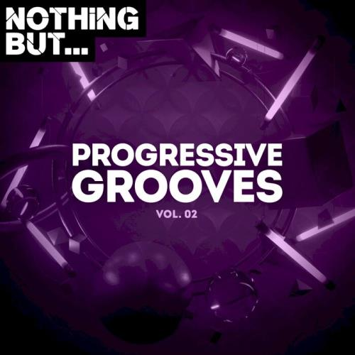 Nothing But... Progressive Grooves, Vol. 02 (2021)