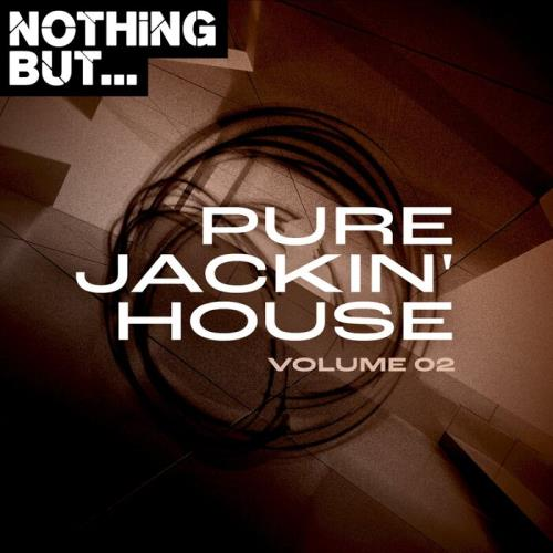 Nothing But... Pure Jackin' House, Vol. 02 (2021)