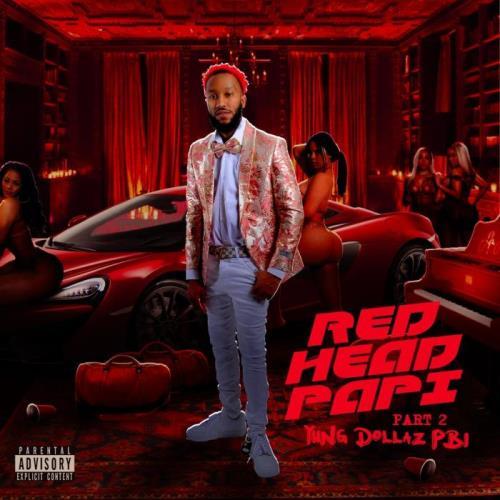 Yung Dollaz PBI — Red Head Papi, Pt. 2 (2021)