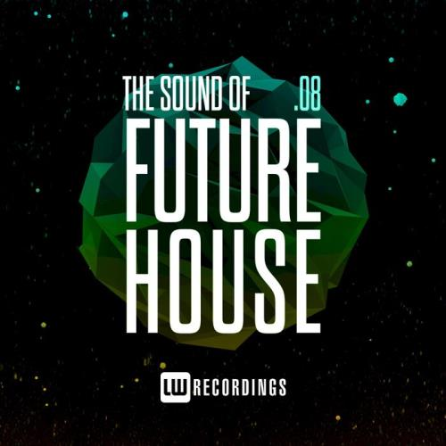 The Sound Of Future House, Vol. 08 (2021)