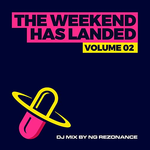 The Weekend Has Landed, Vol. 2 (Mixed By NG Rezonance) (2021)