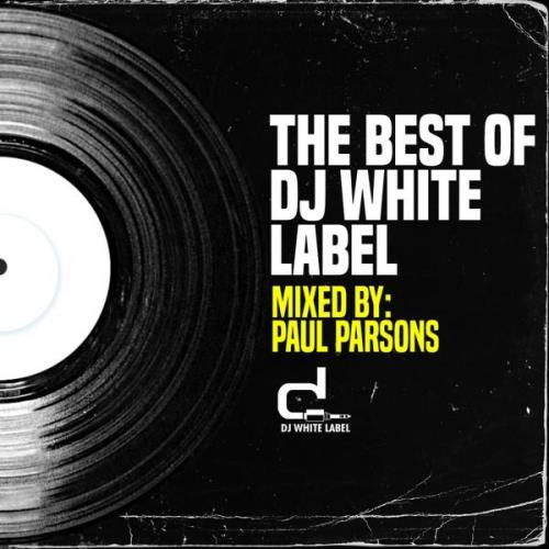 The Best Of DJ White Label Part 1 (Mixed By Paul Parsons) (2021)