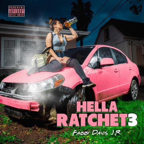 Mistah F.A.B. — Hella Ratchet 3 (2021)