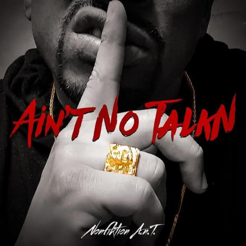 Nonfiktion A.N.T. - Ain't No TalkN (2021)
