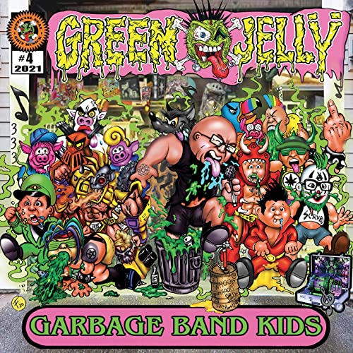 Green Jell- Garbage Band Kids (2021)