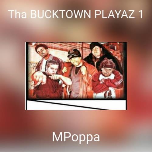 MPoppa - Tha Bucktown Playaz 1 (2021)