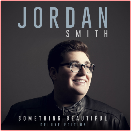 Jordan Smith - Something Beautiful (2016) Flac