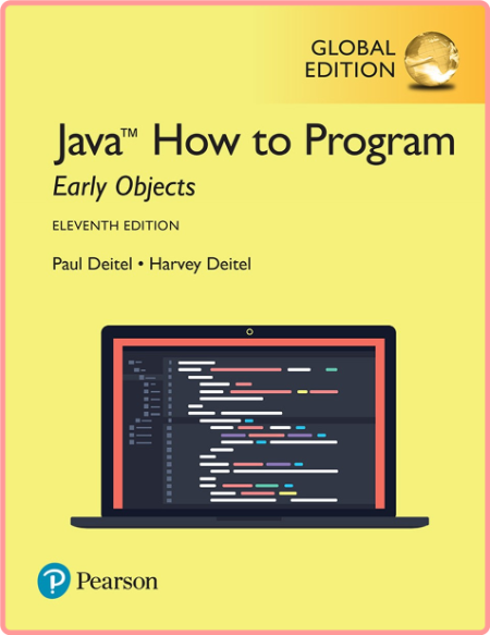Java How to Program, Early Objects, 11th Edition, Global Edition