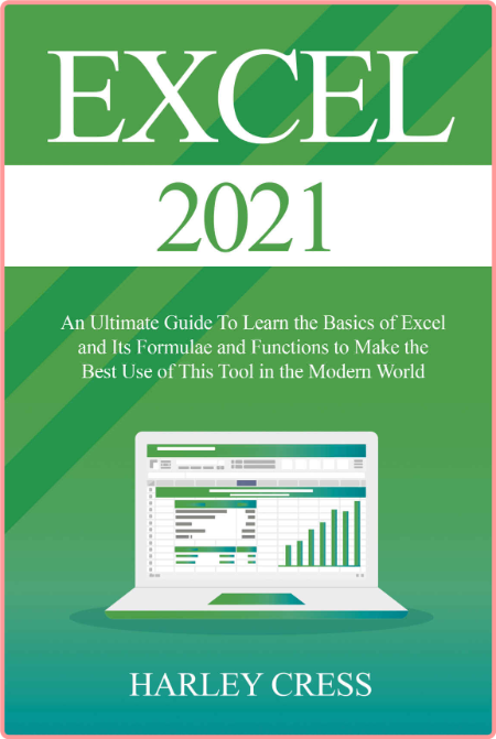 Excel 2021  Excel 2021 An Ultimate Guide To Learn the Basics of Excel and Its Formulae and Functi...