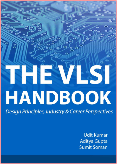 The VLSI Handbook Design Principles, Industry and Career Perspectives