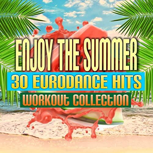 Enjoy The Summer 30 Eurodance Hits (Workout Collection) (2021)