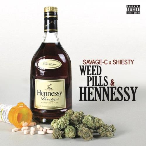 Savage-C & Shiesty — Weed, Pills & Hennessy (2021)