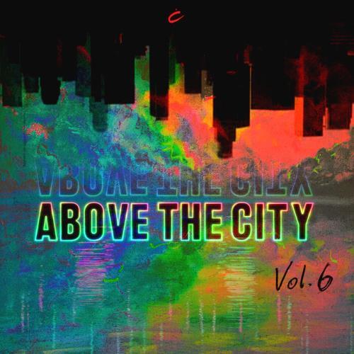 Above The City Volume 6 (2021)