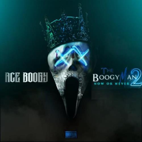 Ace Boogy - The Boogyman 2 Now Or Never (2021)