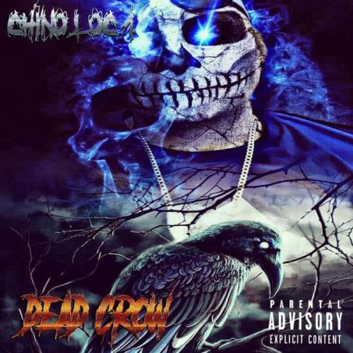 Chino Loc 1 - Dead Crow (2021)