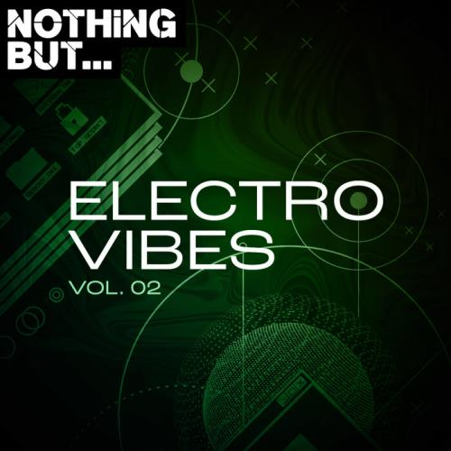 Nothing But... Electro Vibes, Vol. 02 (2021)