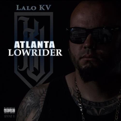 Lalo KV - Atlanta Lowrider (2021)