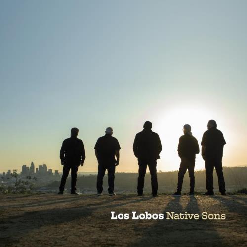 Los Lobos — Native Sons (2021)