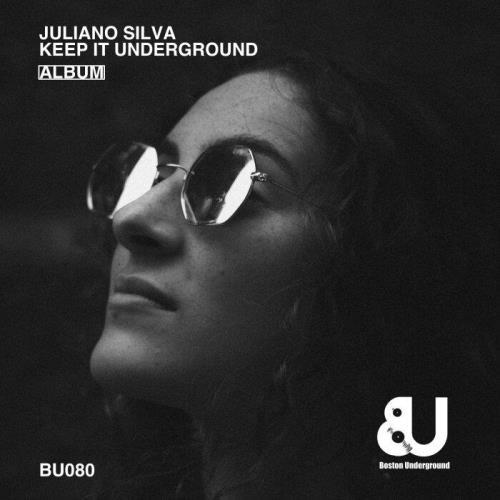 Juliano Silva — Keep It Underground (2021)