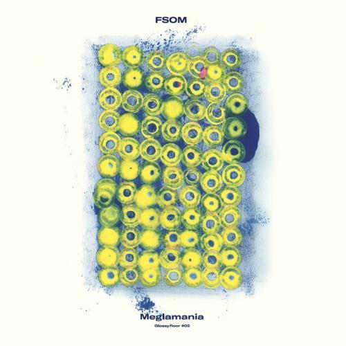 FSOM - Meglamania [EP] (2021)