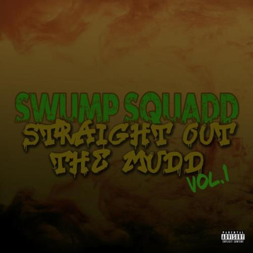 Swump Squadd - Straight Out The Mudd, Vol. 1 (2021)