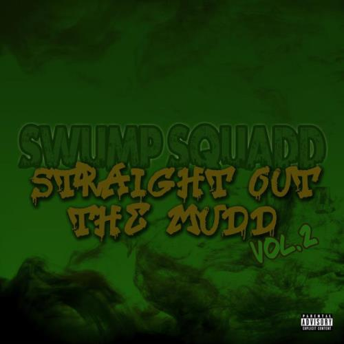 Swump Squadd - Straight Out The Mudd, Vol. 2 (2021)