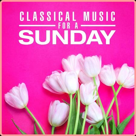 VA - Classical Music for a Sunday (2021) Mp3 320kbps
