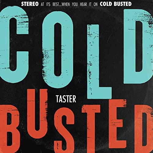 Cold Busted Taster (2021)