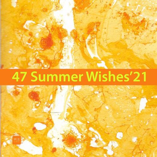 MixCult Records - 47 Summer Wishes'21 (2021) FLAC