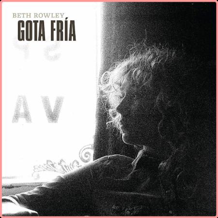 Beth Rowley - Gota Fría (2018) Flac