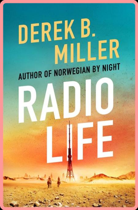 Radio Life by Derek B  Miller